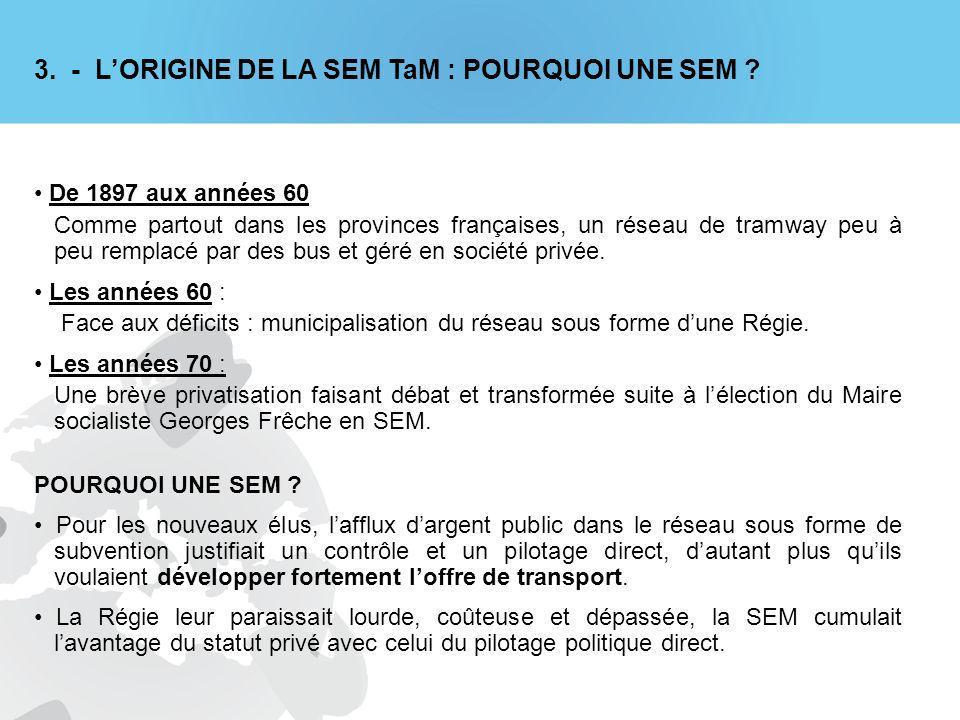 3. - L'ORIGINE DE LA SEM TaM : POURQUOI UNE SEM