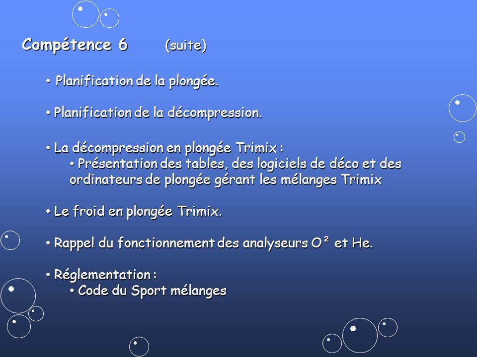 Compétence 6 (suite) Planification de la plongée.