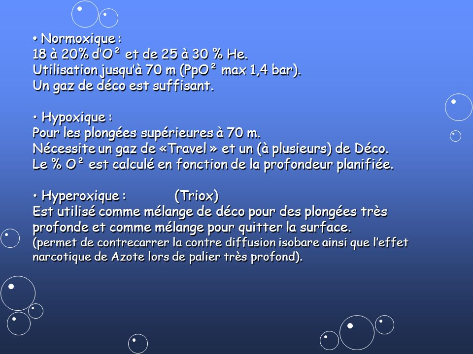 Utilisation jusqu'à 70 m (PpO² max 1,4 bar).
