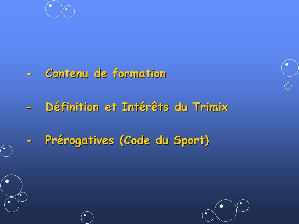 - Contenu de formation - Définition et Intérêts du Trimix - Prérogatives (Code du Sport)