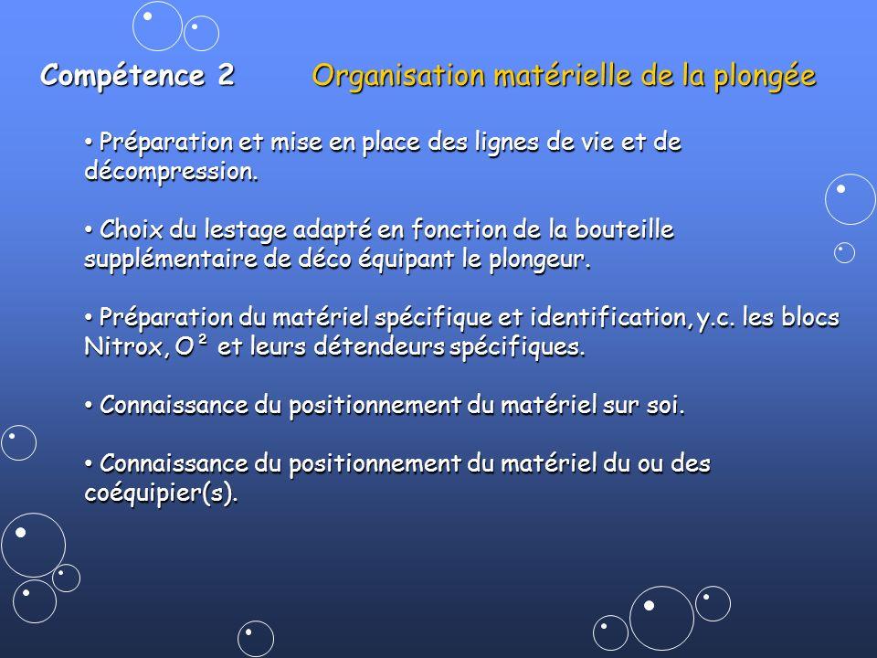 Compétence 2 Organisation matérielle de la plongée