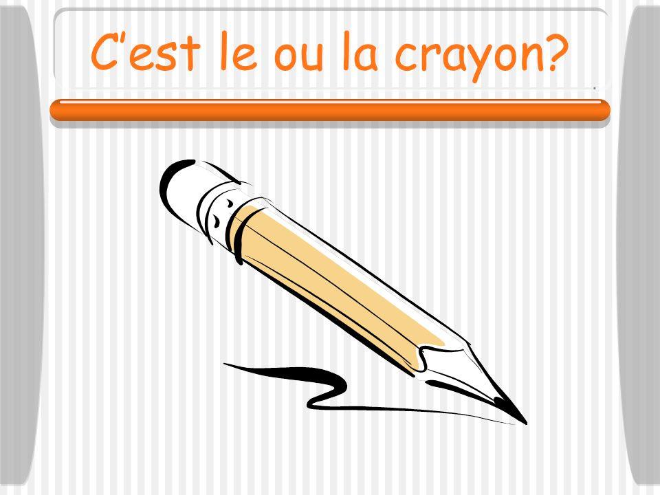 C'est le ou la crayon