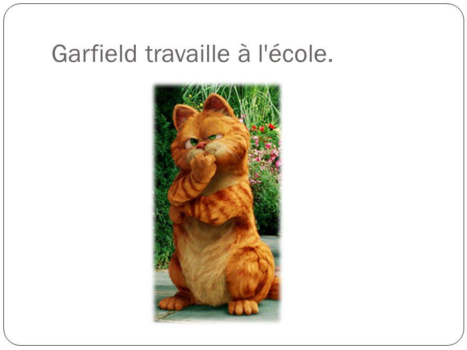 Garfield travaille à l école.