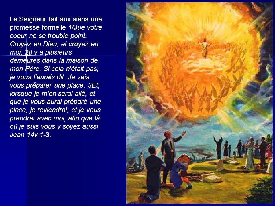 Le Seigneur fait aux siens une promesse formelle 1Que votre coeur ne se trouble point.