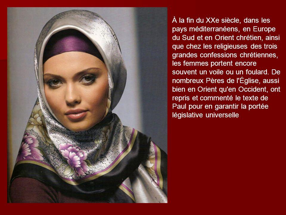 À la fin du XXe siècle, dans les pays méditerranéens, en Europe du Sud et en Orient chrétien, ainsi que chez les religieuses des trois grandes confessions chrétiennes, les femmes portent encore souvent un voile ou un foulard.