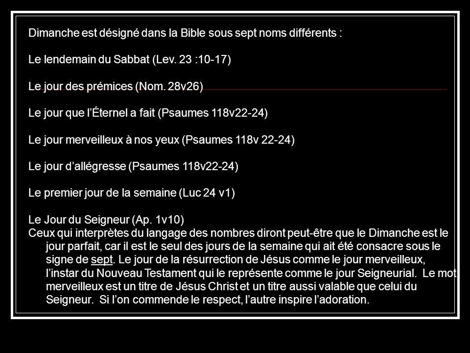 Dimanche est désigné dans la Bible sous sept noms différents :