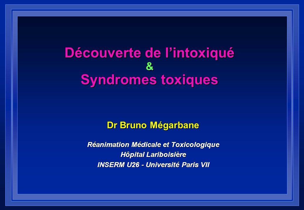 Découverte de l'intoxiqué & Syndromes toxiques