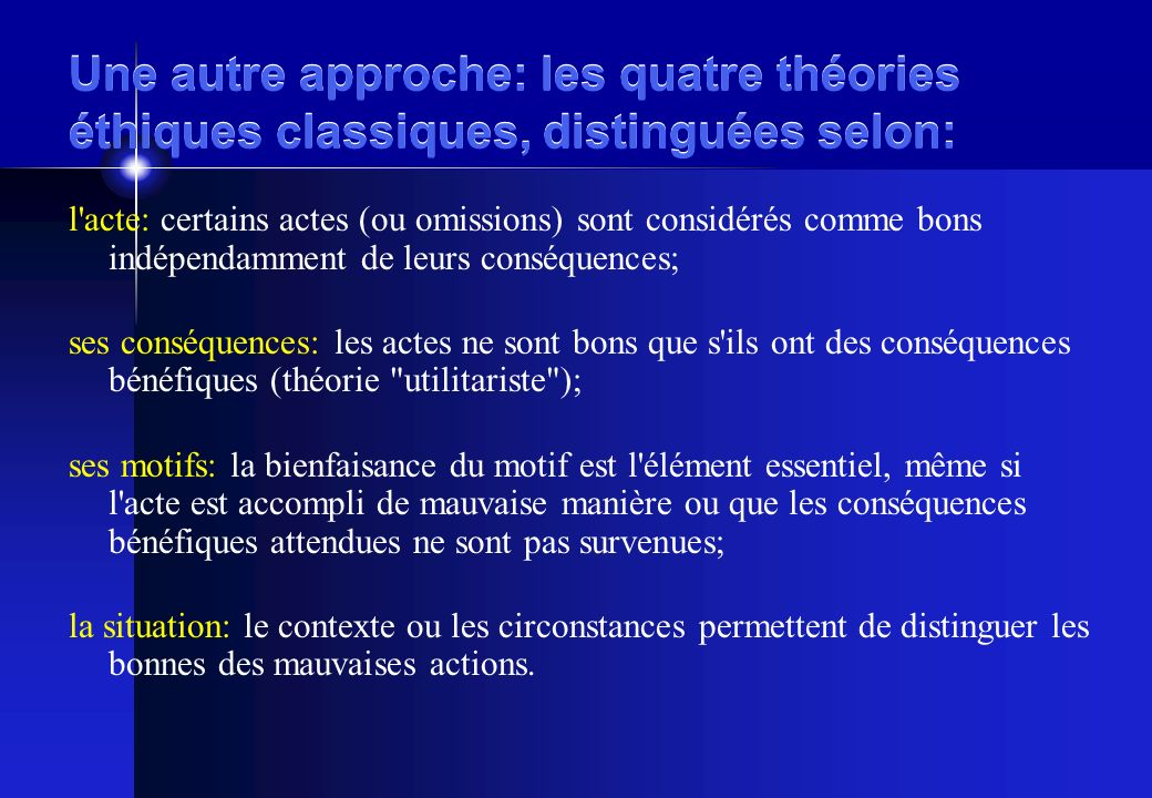 Une autre approche: les quatre théories éthiques classiques, distinguées selon: