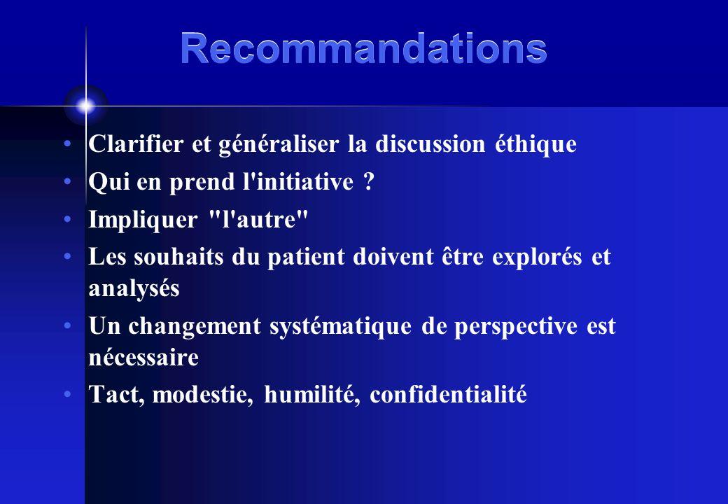 Recommandations Clarifier et généraliser la discussion éthique