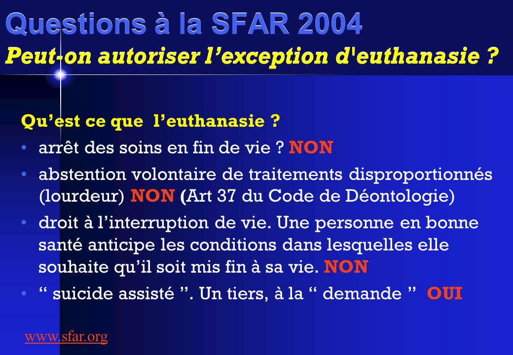Questions à la SFAR 2004 Peut-on autoriser l'exception d euthanasie