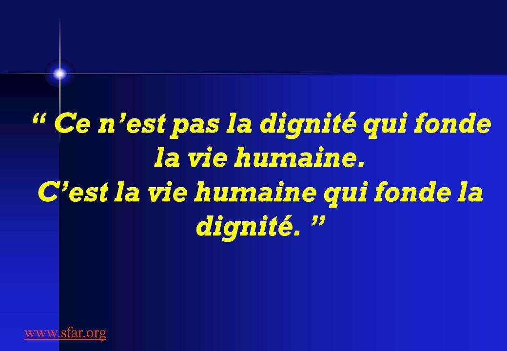 Ce n'est pas la dignité qui fonde la vie humaine
