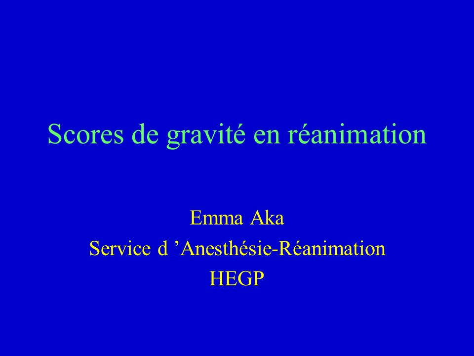 Scores de gravité en réanimation