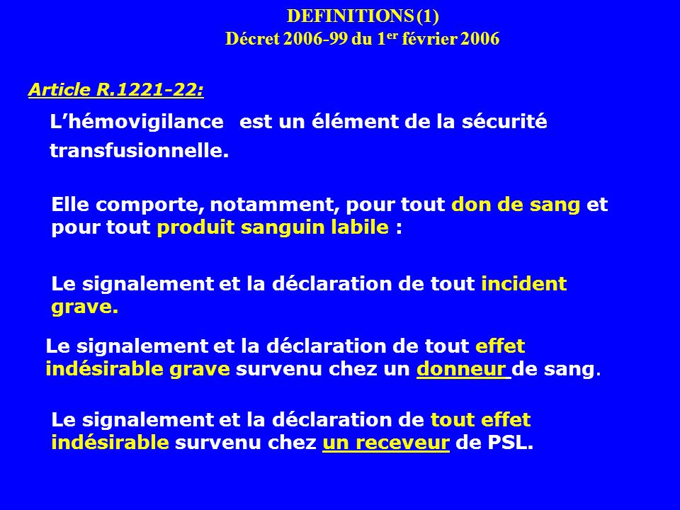 DEFINITIONS (1) Décret 2006-99 du 1er février 2006