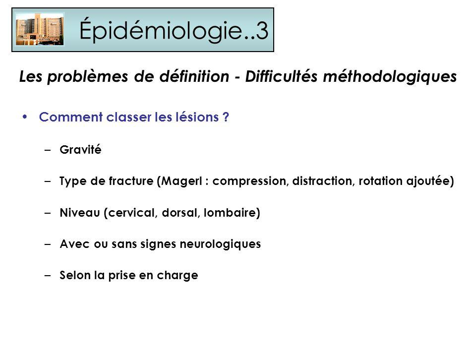 Épidémiologie..3 Les problèmes de définition - Difficultés méthodologiques. Comment classer les lésions