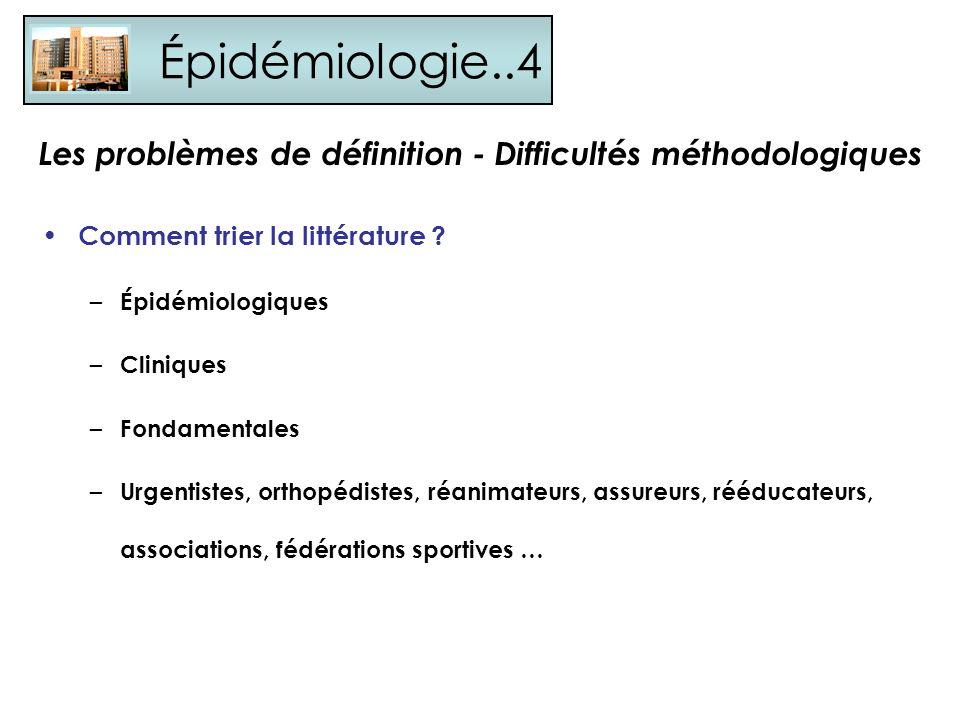 Épidémiologie..4 Les problèmes de définition - Difficultés méthodologiques. Comment trier la littérature