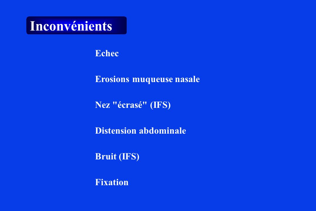 Inconvénients Echec Erosions muqueuse nasale Nez écrasé (IFS)