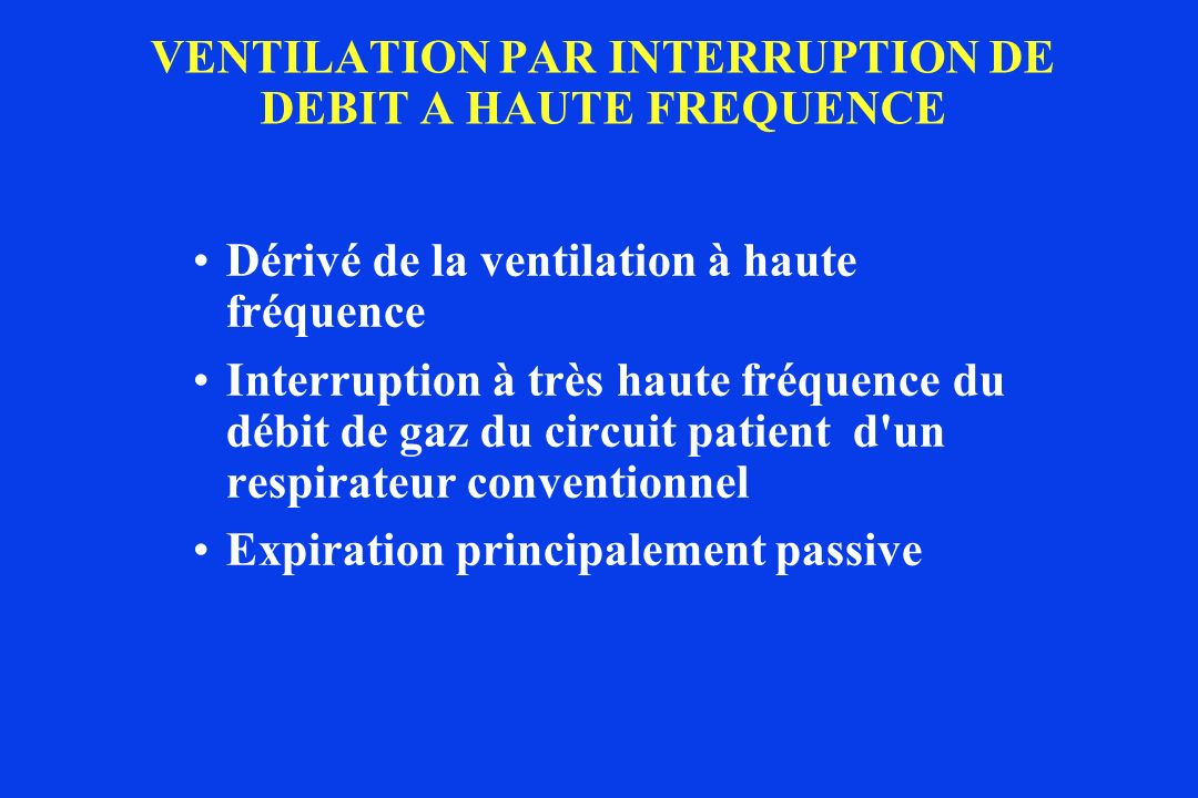 VENTILATION PAR INTERRUPTION DE DEBIT A HAUTE FREQUENCE