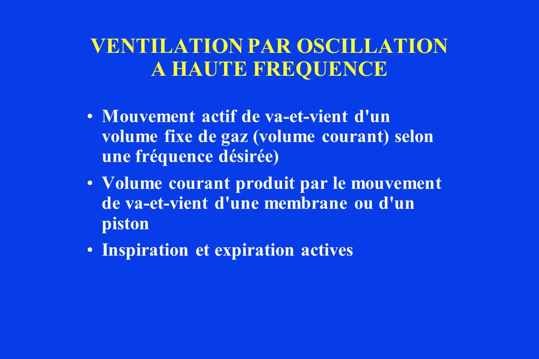 VENTILATION PAR OSCILLATION A HAUTE FREQUENCE