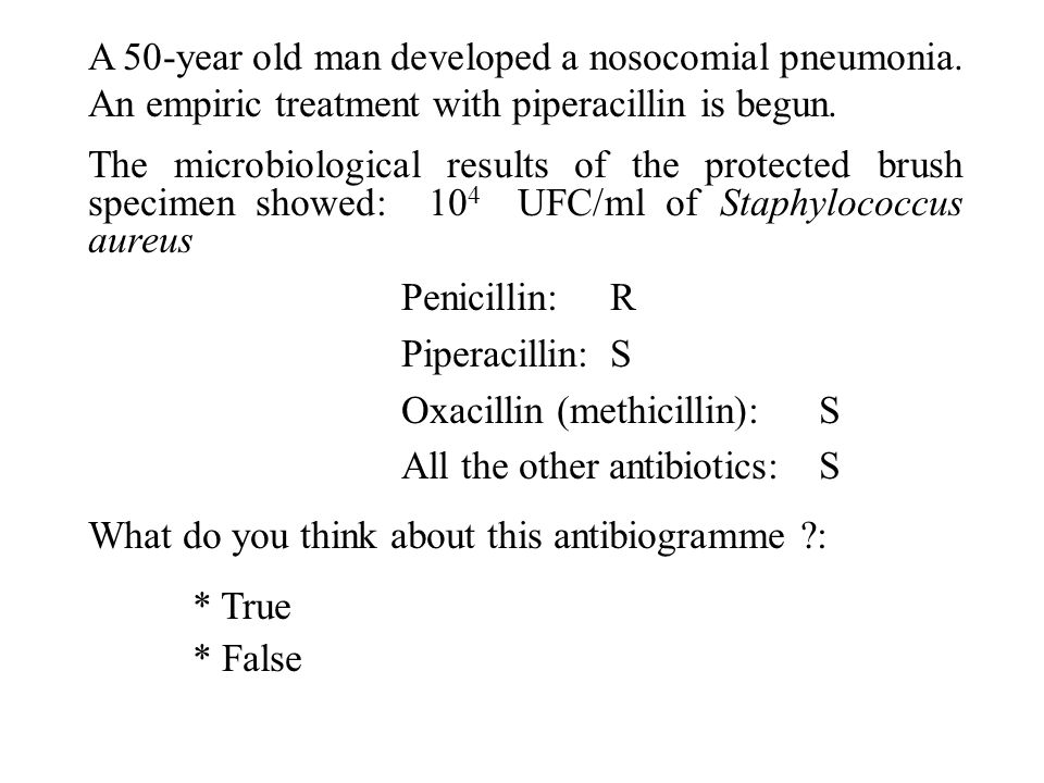 A 50-year old man developed a nosocomial pneumonia