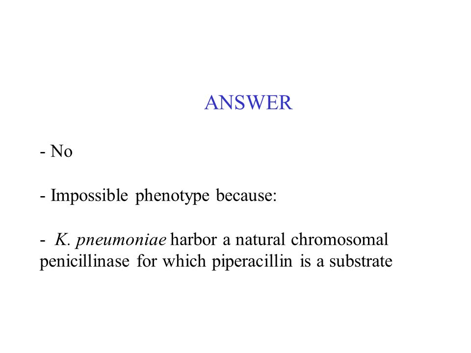 ANSWER - No. - Impossible phenotype because: - K.