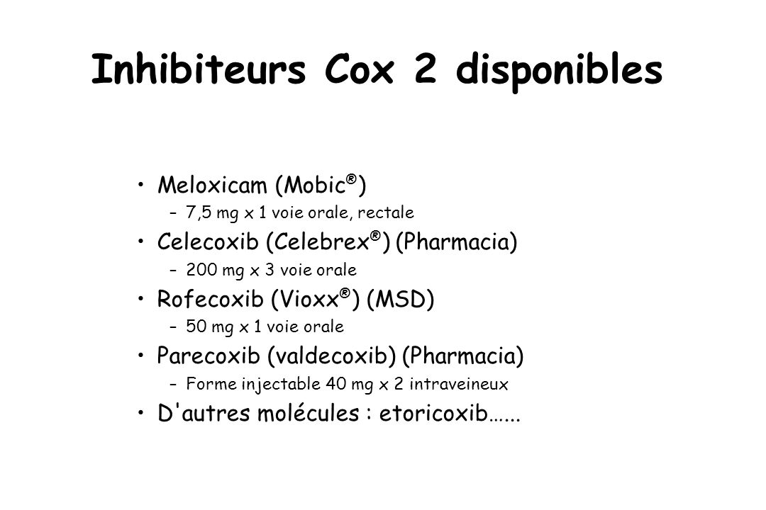 Inhibiteurs Cox 2 disponibles