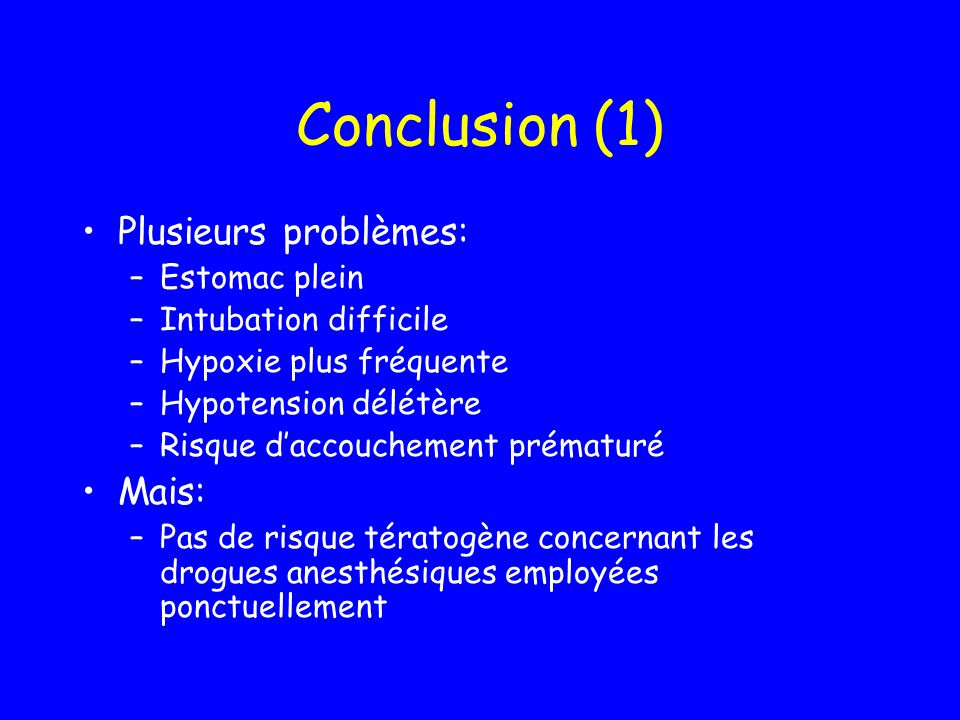 Conclusion (1) Plusieurs problèmes: Mais: Estomac plein