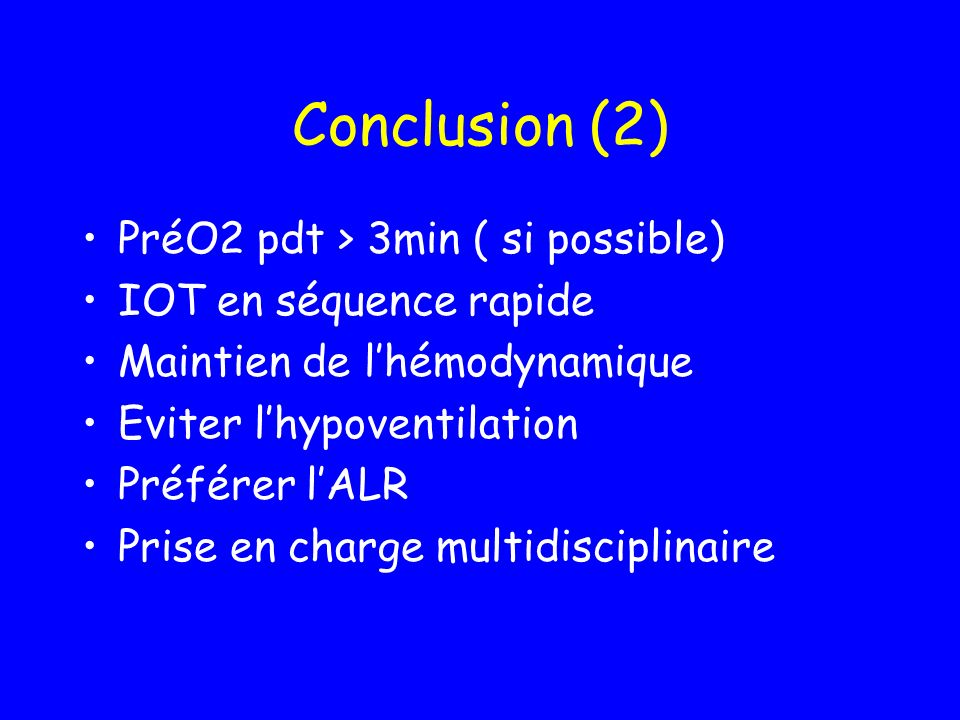 Conclusion (2) PréO2 pdt > 3min ( si possible)