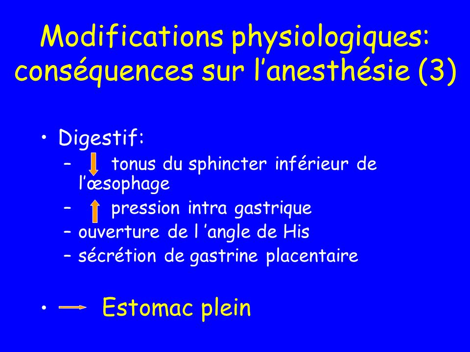 Modifications physiologiques: conséquences sur l'anesthésie (3)