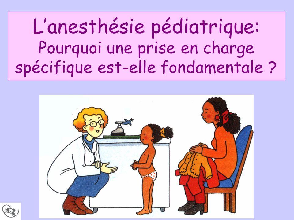 L'anesthésie pédiatrique: Pourquoi une prise en charge spécifique est-elle fondamentale