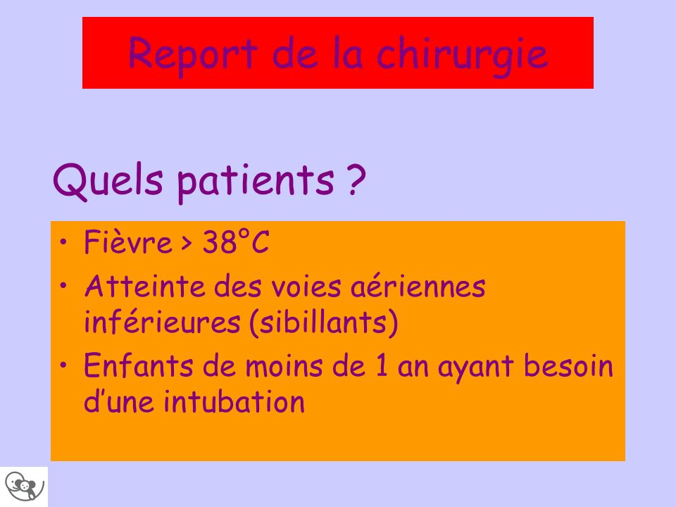 Report de la chirurgie Quels patients Fièvre > 38°C