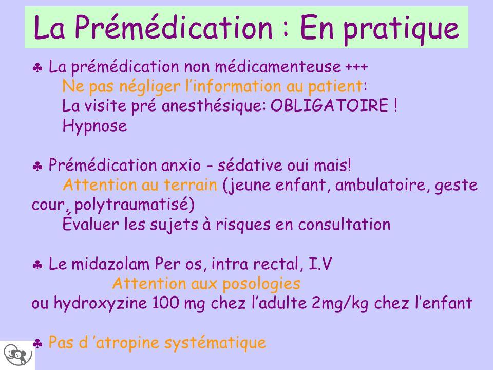 La Prémédication : En pratique