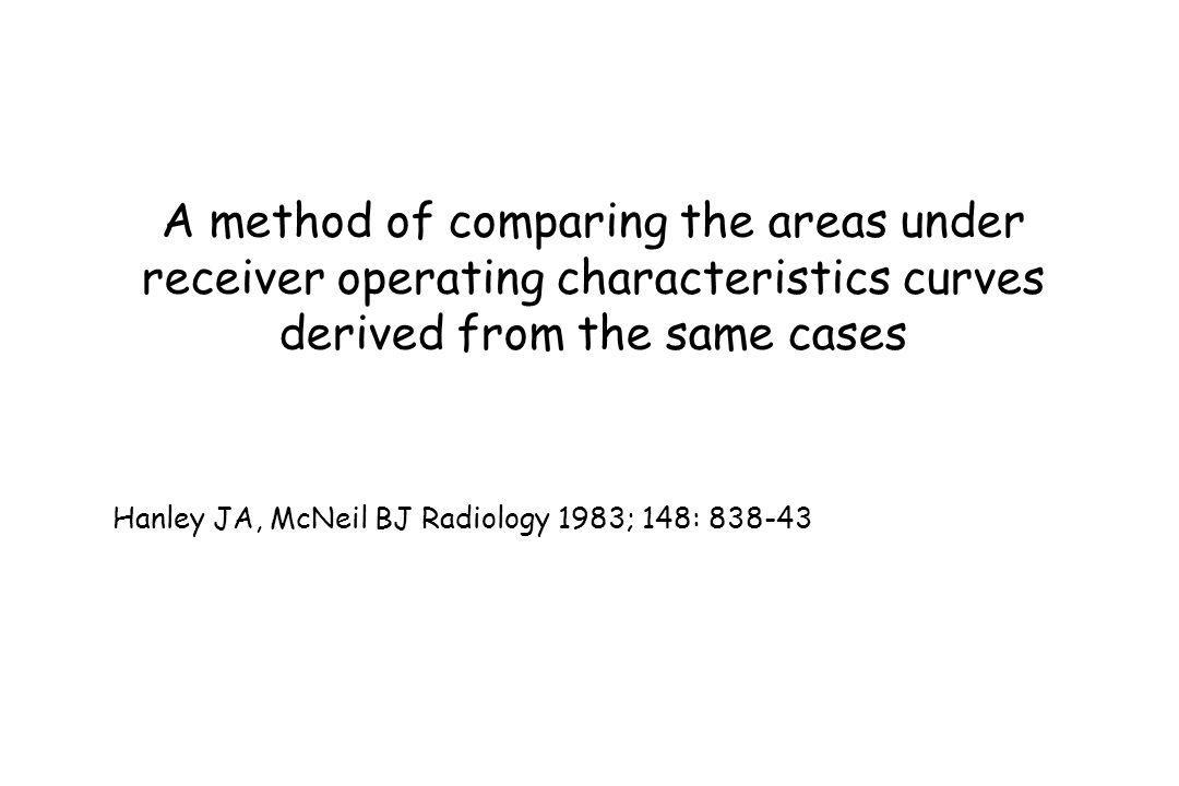 A method of comparing the areas under receiver operating characteristics curves derived from the same cases