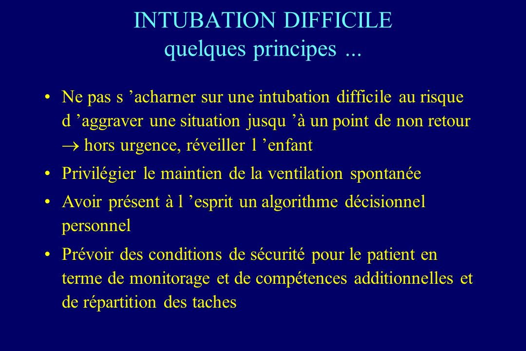 INTUBATION DIFFICILE quelques principes ...