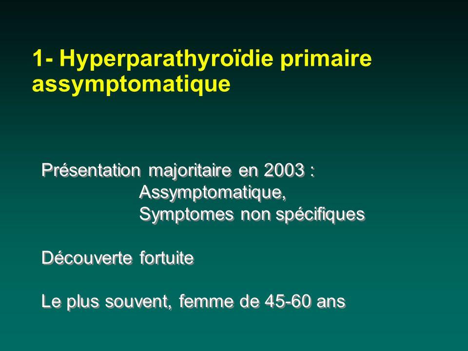 1- Hyperparathyroïdie primaire assymptomatique