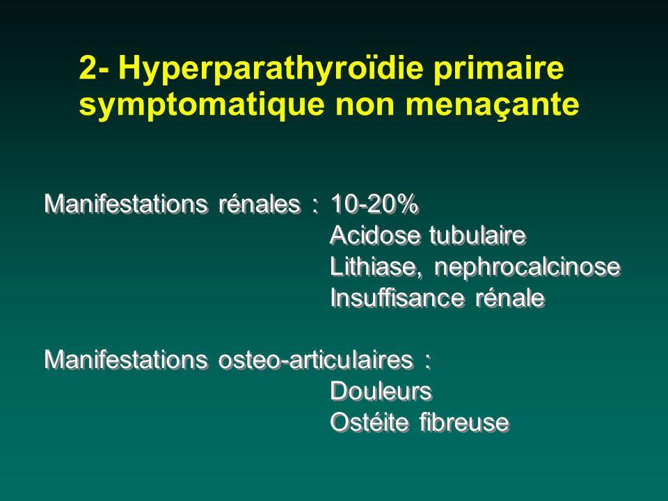 2- Hyperparathyroïdie primaire symptomatique non menaçante
