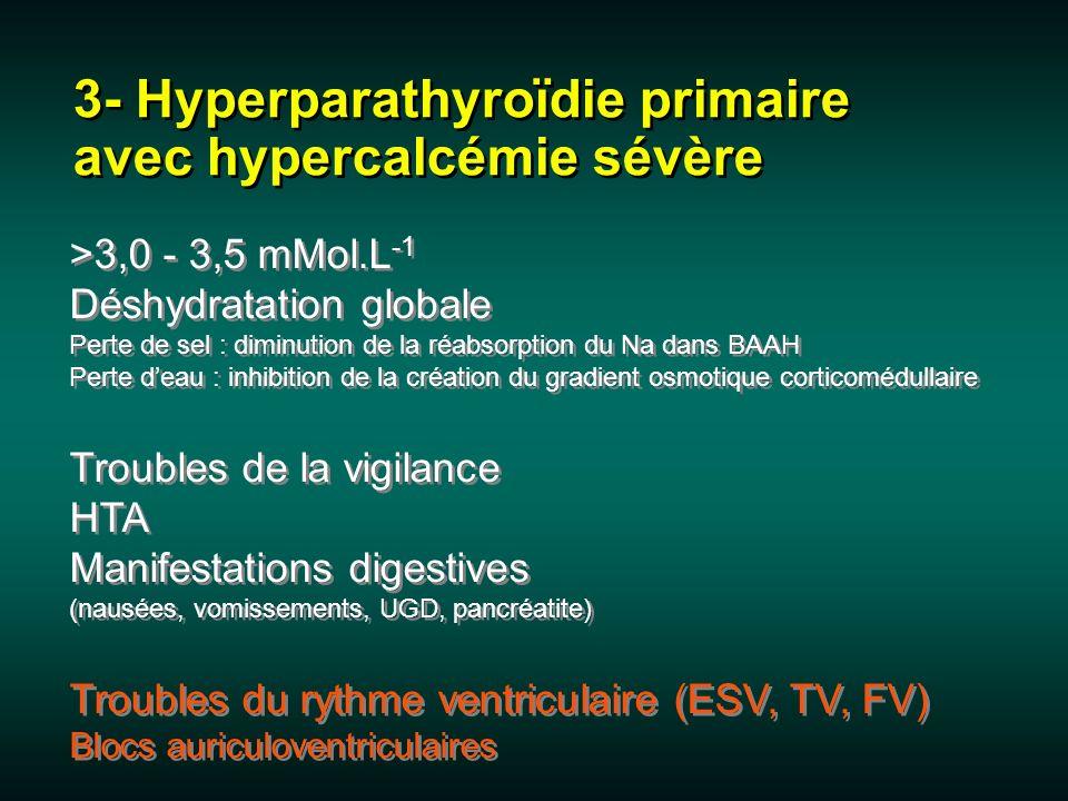 3- Hyperparathyroïdie primaire avec hypercalcémie sévère