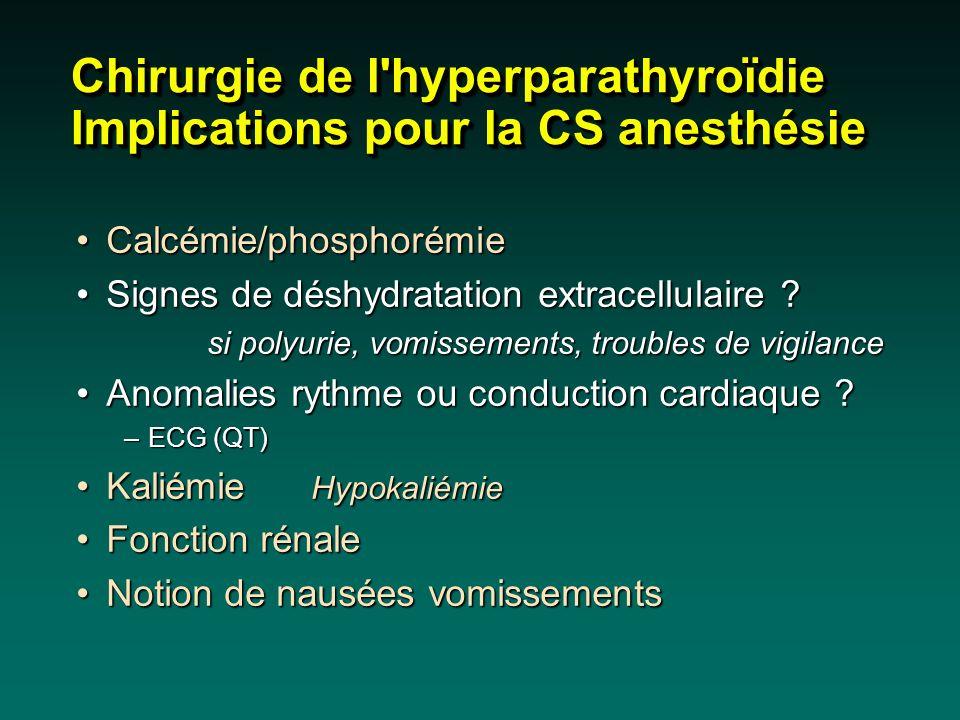 Chirurgie de l hyperparathyroïdie Implications pour la CS anesthésie