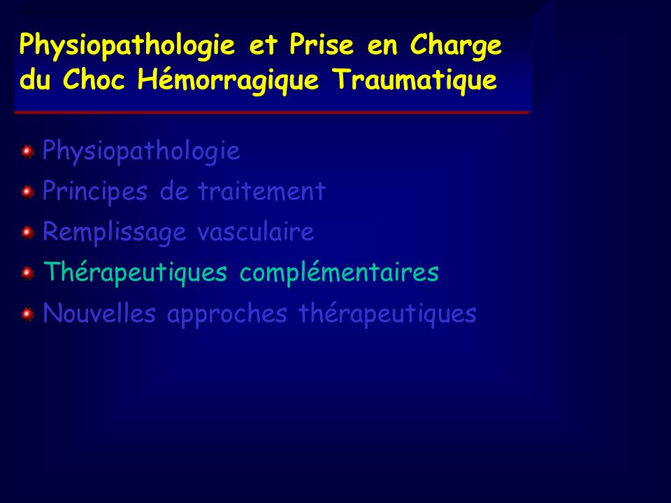 Physiopathologie et Prise en Charge du Choc Hémorragique Traumatique