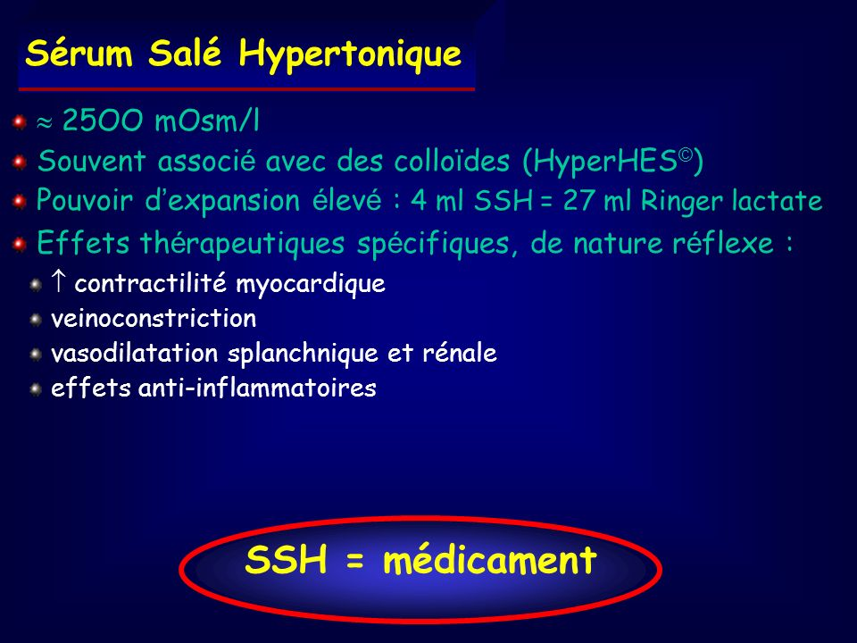 SSH = médicament Sérum Salé Hypertonique  25OO mOsm/l