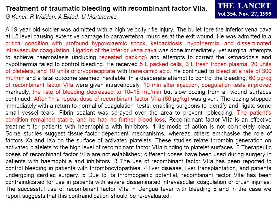 THE LANCET Vol 354, Nov. 27, 1999. Treatment of traumatic bleeding with recombinant factor VIIa. G Kenet, R Walden, A Eldad, U Martinowitz.