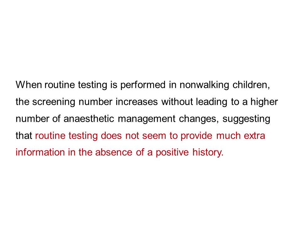 When routine testing is performed in nonwalking children,