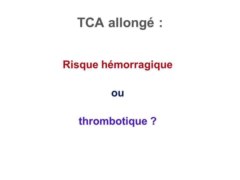 TCA allongé : Risque hémorragique ou thrombotique