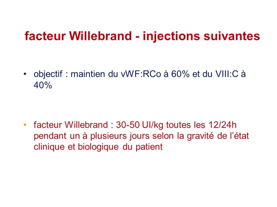 facteur Willebrand - injections suivantes
