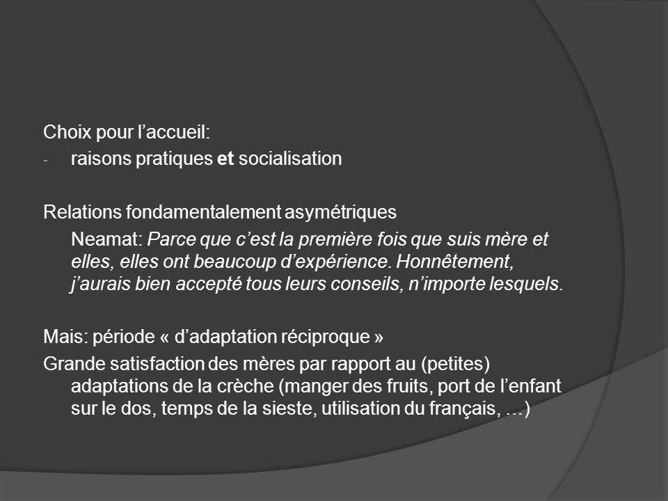 Choix pour l'accueil: raisons pratiques et socialisation. Relations fondamentalement asymétriques.
