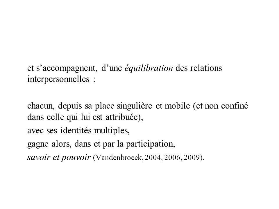 et s'accompagnent, d'une équilibration des relations interpersonnelles :