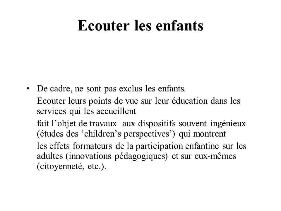 Ecouter les enfants De cadre, ne sont pas exclus les enfants.