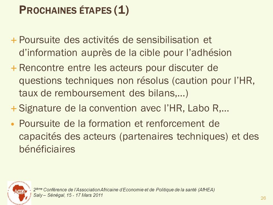 Prochaines étapes (1) Poursuite des activités de sensibilisation et d'information auprès de la cible pour l'adhésion.