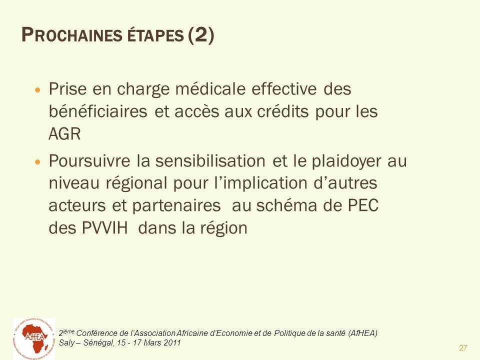 Prochaines étapes (2) Prise en charge médicale effective des bénéficiaires et accès aux crédits pour les AGR.