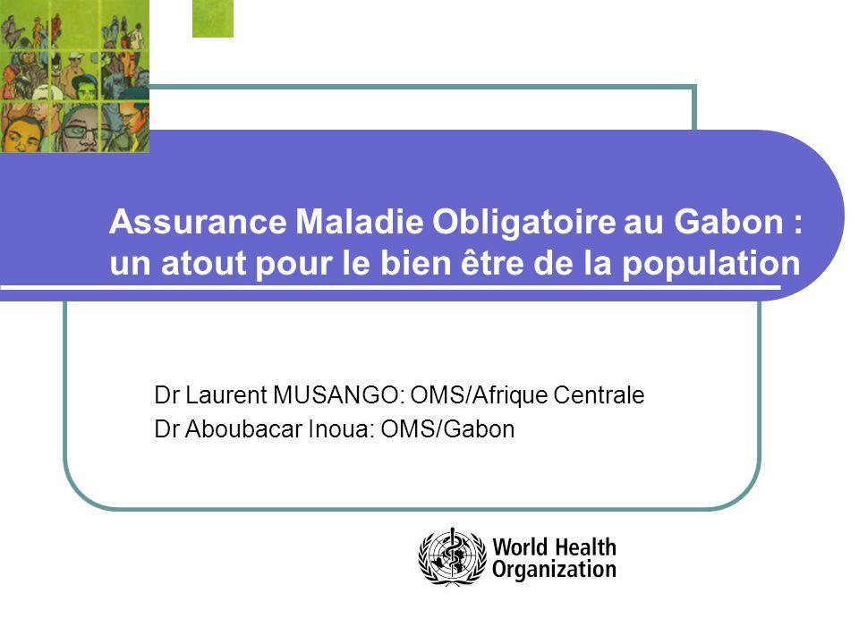Dr Laurent MUSANGO: OMS/Afrique Centrale Dr Aboubacar Inoua: OMS/Gabon