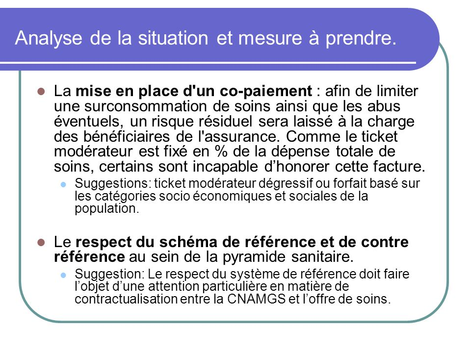 Analyse de la situation et mesure à prendre.